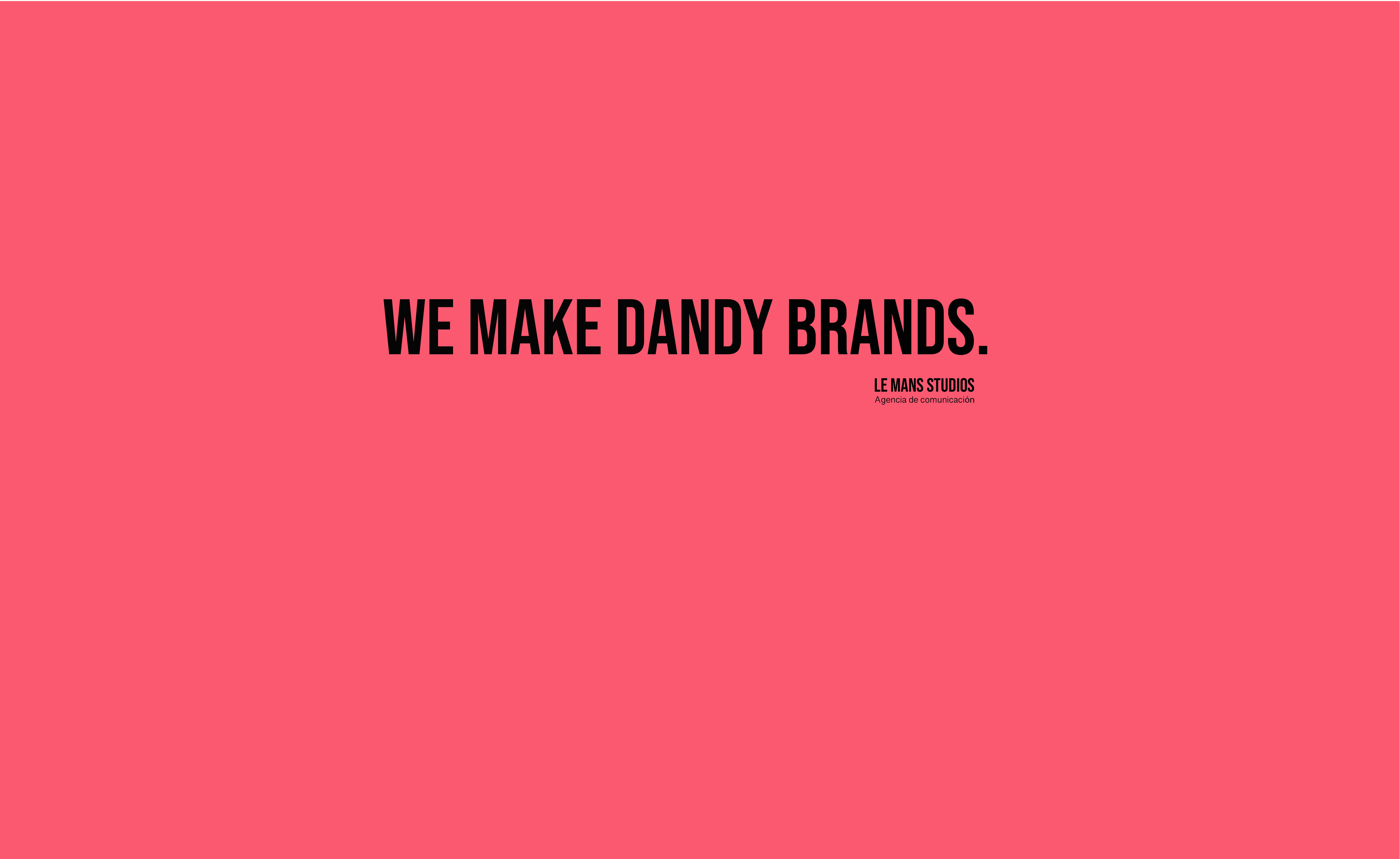 We make dandy brands.